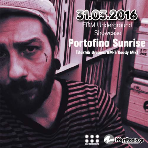 22-00gr hour EDM Showcase - Portofino Sunrise Westradio 31-03-2016 --- soundcloud flyer copy