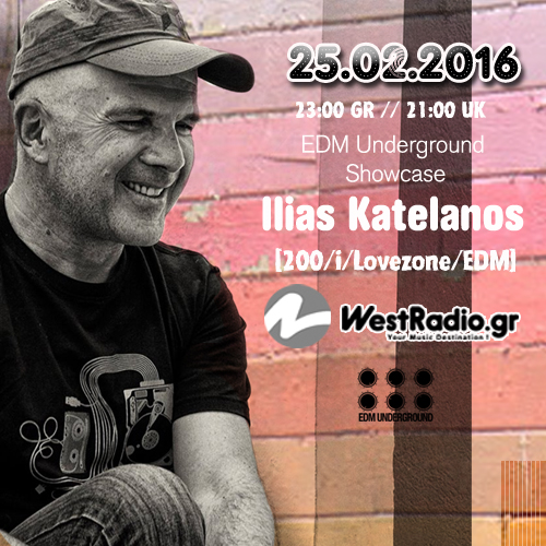Ilias Katelanos 23-00gr hour EDM Showcase 25-02-2016- Westradio-soundcloud photo copy
